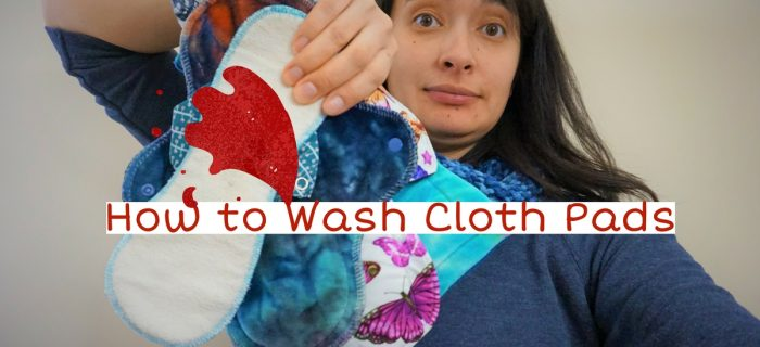 How to Wash Cloth Menstrual Pads