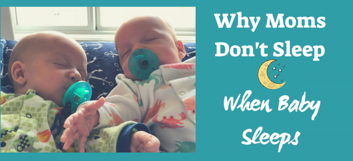 Why Moms Don't Sleep When Baby Sleeps