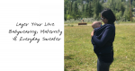 Layer Your Love Maternity, Babywearing & Everyday Sweater Review