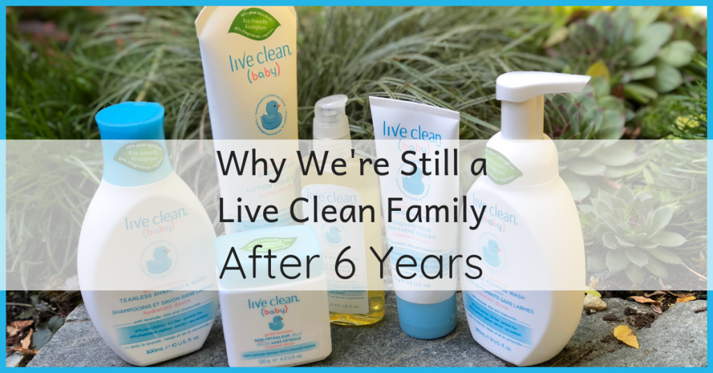 Why We're Still a Live Clean Family After 6 Years