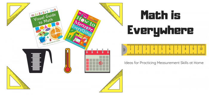 Math is Everywhere! Ideas for Practicing Measurement Skills at Home
