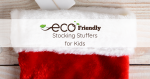 Eco-Friendly Stocking Stuffers for Kids