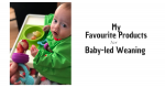 My Favourite Products for Baby-Led Weaning