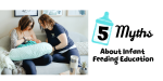 5 Myths About Infant Feeding Education