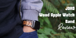 #adulting in Style with JORD's Unique Wood Apple Watch Band  {+ Coupon Code & Giveaway}