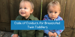Code of Conduct for Breastfed Twin Toddlers