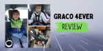 Graco 4Ever Car Seat Review (Including Headrest Redesign)