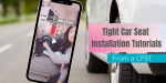 How to Achieve a Tight Car Seat Installation